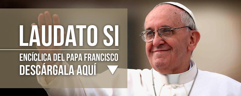 Nueva Encíclica del Papa Francisco.